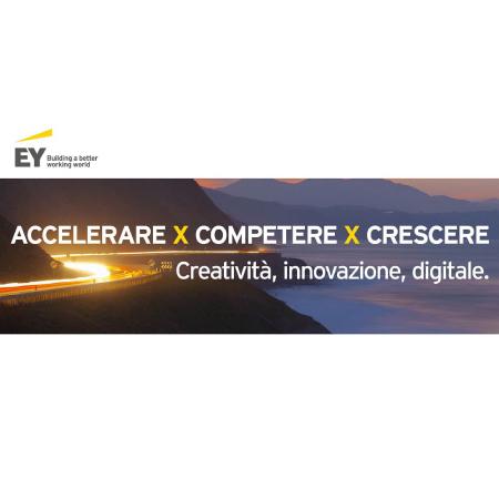 Accelerare x Competere x Crescere. Creatività, innovazione e digitale