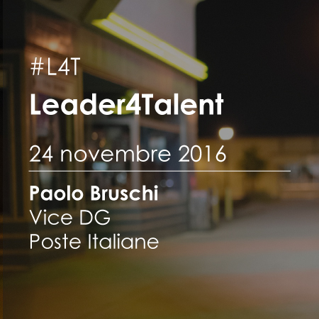 Leader For Talent (#L4T): Incontro con Paolo Bruschi Vice Direttore Generale di Poste Italiane