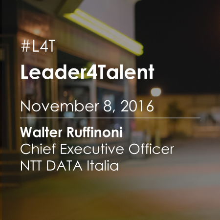 Leader For Talent (#L4T): Meeting with Walter Ruffinoni CEO NTT DATA