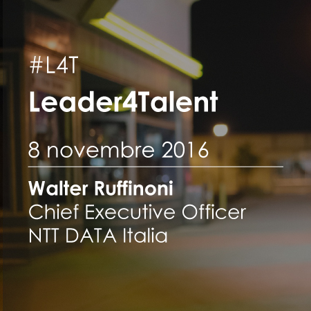 Leader For Talent (#L4T): Incontro con Walter Ruffinoni CEO NTT DATA