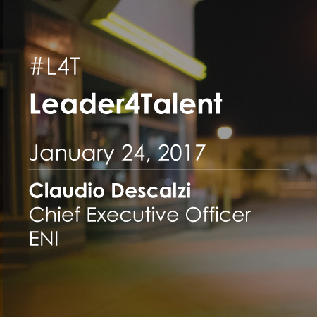 Leader For Talent (#L4T): Meeting with Claudio Descalzi Chief  Executive Officer of ENI
