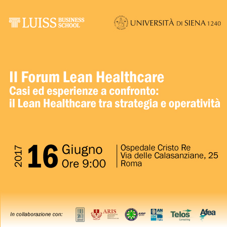 II Forum Lean Healthcare. Casi ed esperienze a confronto: Il Lean Healthcare tra strategia e operatività