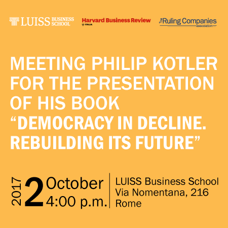 "Meeting Prof. Philip Kotler for the presentation of his book ""Democracy in Decline. Rebuilding its future"""