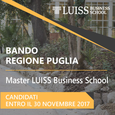 Bando della Regione Puglia: selezioni aperte per i Master LUISS Business School