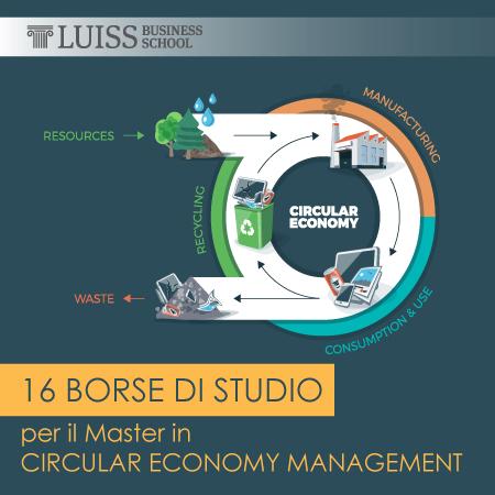 Riduzione degli sprechi e utilizzo efficiente delle risorse. 16 borse di studio per il Master in Circular Economy Management della LUISS Business School