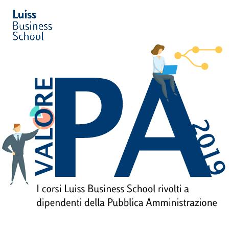 Valore PA 2019: i corsi Luiss Business School per i dipendenti della Pubblica Amministrazione