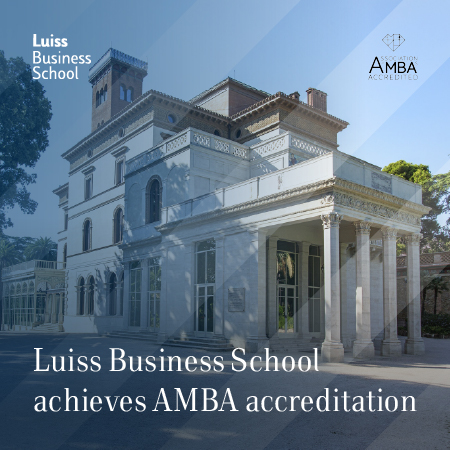 Luiss Business School achieves AMBA accreditation